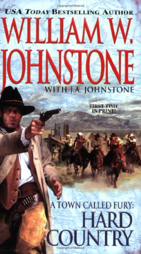Hard Country (A Town Called Fury, Book: Johnstone, William W.,