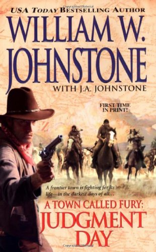 Judgement Day (A Town Called Fury, Book: Johnstone, William W.;