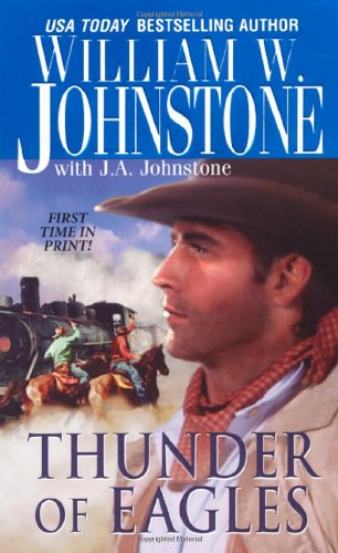 Thunder of Eagles (The Eagles, Book 13): Johnstone, William W.,