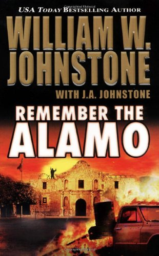 Remember the Alamo: Johnstone, William W.;