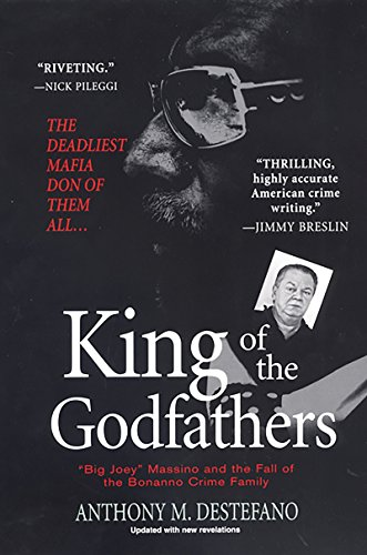 9780786018932: King of the Godfathers: Big Joey Massino and the Fall of the Bonanno Crime Family (Pinnacle True Crime)
