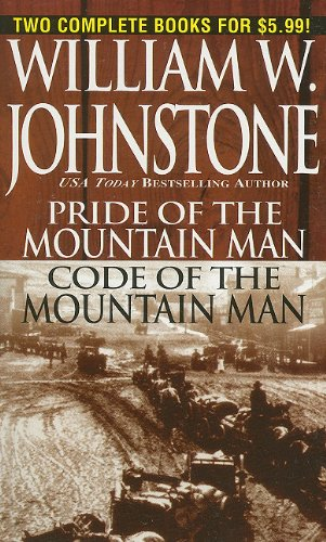 Pride of the Mountain Man / Code of the Mountain Man (Pinnacle Westerns) (0786019034) by William W. Johnstone