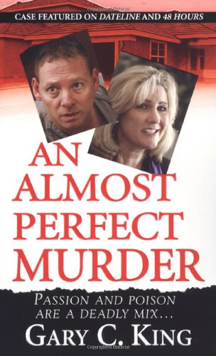 An Almost Perfect Murder: Gary C. King
