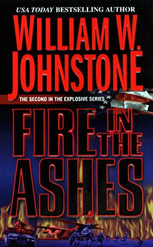 Fire in the Ashes (9780786019588) by William W. Johnstone