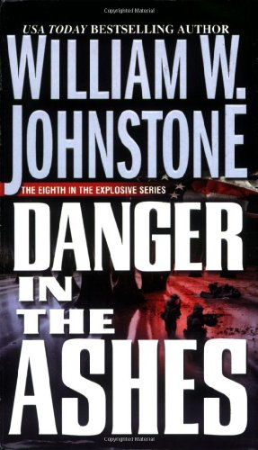 Danger In The Ashes (0786019646) by Johnstone, William W.