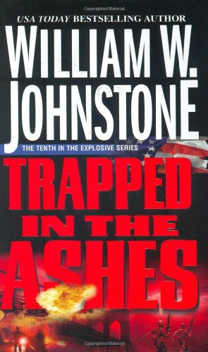 Trapped In The Ashes: Johnstone, William W.