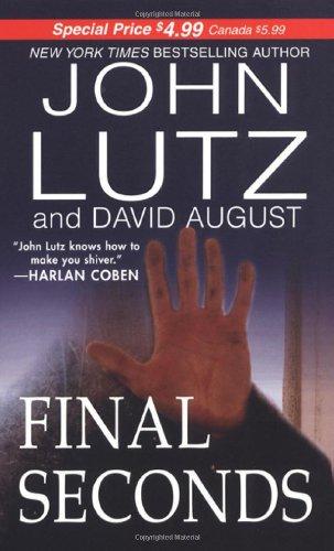 Final Seconds: Lutz, John, August,