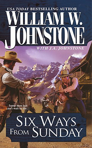 Six Ways From Sunday (Cotton Pickens) (0786019980) by William W. Johnstone; J.A. Johnstone