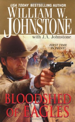 Bloodshed of Eagles: Johnstone, William W.,