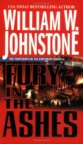 Fury In The Ashes: Johnstone, William W.