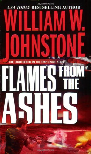 Flames From The Ashes: William W. Johnstone