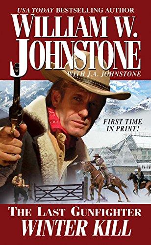 Winter Kill (The Last Gunfighter): Johnstone, William W.,