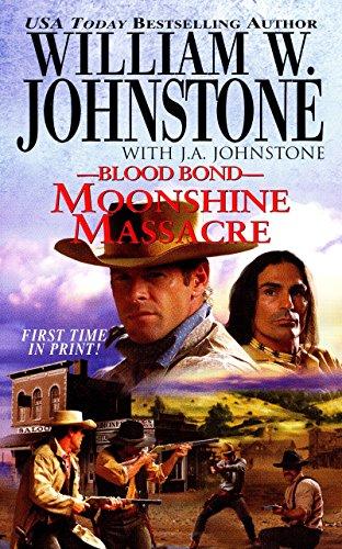 Moonshine Massacre (Blood Bond): William W. Johnstone,