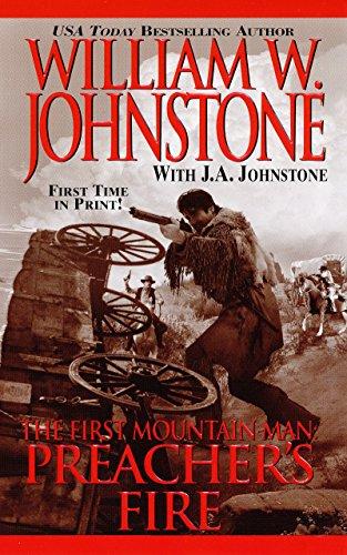 Preacher's Fire (First Mountain Man): William W. Johnstone,