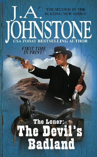 The Loner: The Devil's Badland (0786021527) by J.A. Johnstone