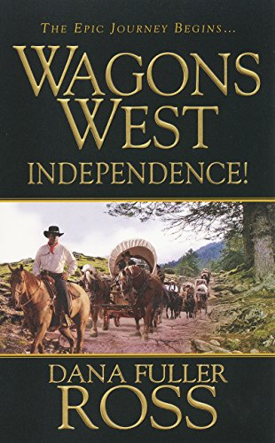 9780786021956: Wagons West : Independence