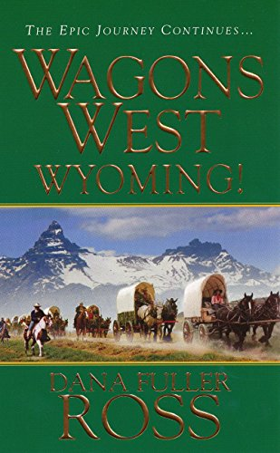 9780786021970: Wagons West: Wyoming!