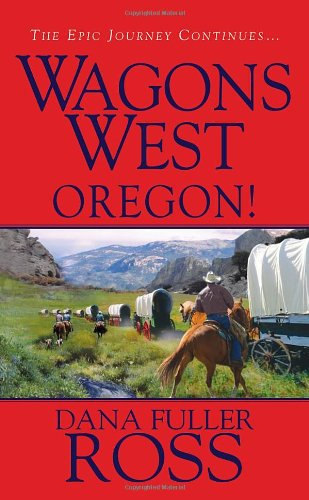 9780786021987: Wagons West: Oregon!