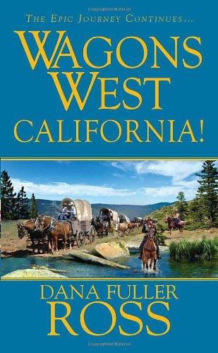 9780786022090: Wagons West: California