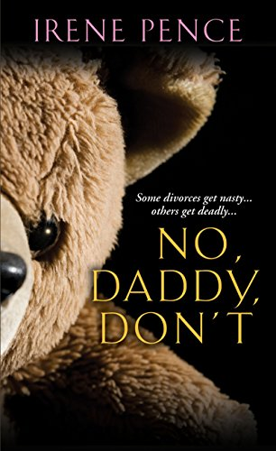 9780786022205: No, Daddy, Don't!: A Father's Murderous Act of Revenge