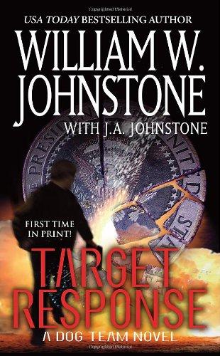 Target Response (Dog Team Novels): Johnstone, William W.,