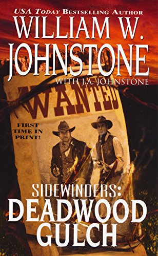 Deadwood Gulch (Sidewinders, No. 5): William W. Johnstone,