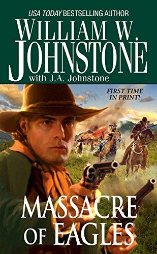 Massacre of Eagles (Eagles # 16): Johnstone, William W.,