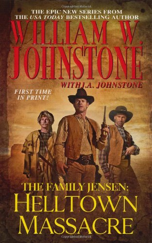 Helltown Massacre (Family Jensen): Johnstone, William W.,