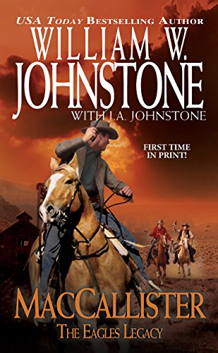 MacCallister (Eagles Legacy, Book 1) (0786024801) by William W. Johnstone; J.A. Johnstone