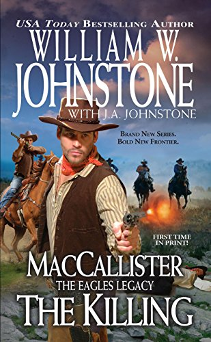 MacCallister: The Eagles Legacy: The Killing: Johnstone, William W.,