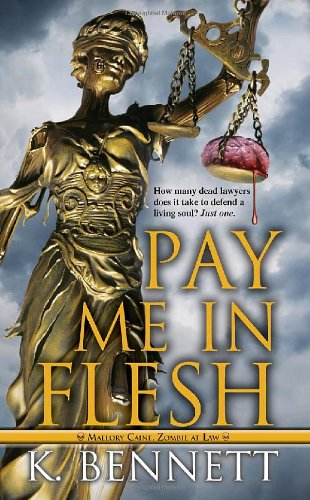 9780786026241: Pay Me In Flesh (Mallory Caine, Zombie at Law)