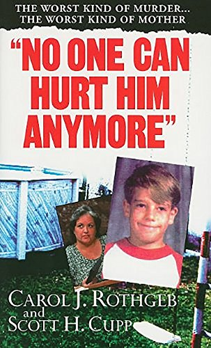 9780786027552: No One Can Hurt Him Anymore (Pinnacle True Crime)