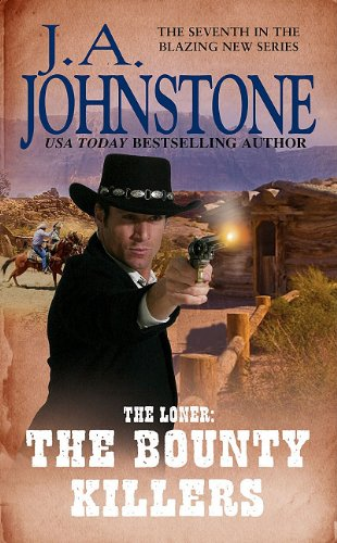 9780786027682: The Loner: The Bounty Killers