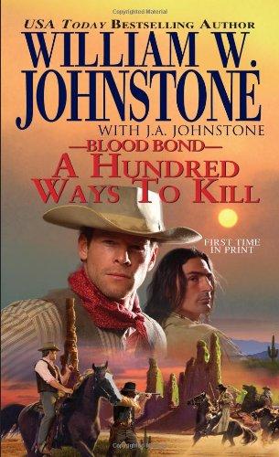 A Hundred Ways to Kill (Blood Bond) (9780786028139) by Johnstone, William W.; Johnstone, J.A.