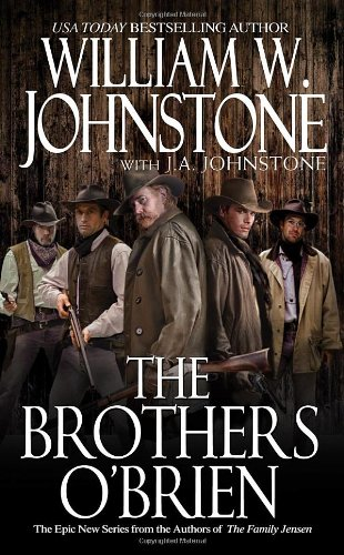 The Brothers O'Brien: Johnstone, William W.,