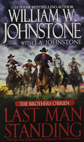 The Brothers O'Brien: Last Man Standing: Johnstone, William W.,