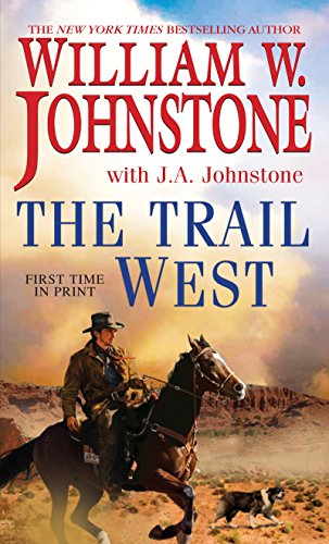 The Trail West: William W. Johnstone,