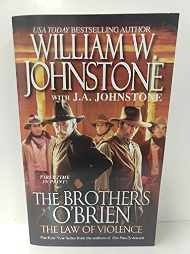 The Brothers O'Brien: The Law of Violence: Johnstone, William W.