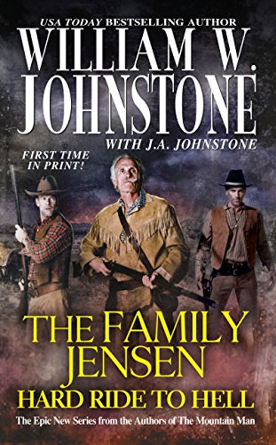 Hard Ride to Hell (The Family Jensen, Book 4) (0786031182) by William W. Johnstone; J. A. Johnstone