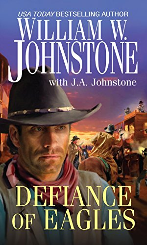Defiance of Eagles: Johnstone, William W.,