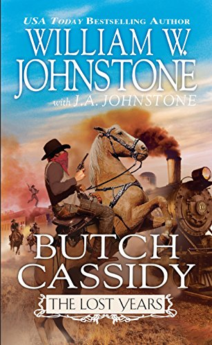 Butch Cassidy The Lost Years: Johnstone, William W.,