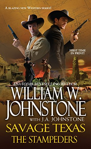 The Stampeders (Savage Texas): William W. Johnstone,