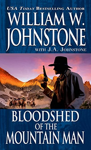 Bloodshed of the Mountain Man: Johnstone, William W.,