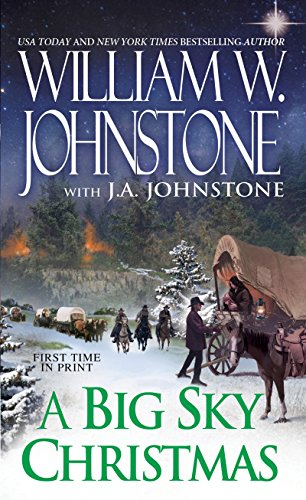 A Big Sky Christmas: Johnstone, William W.,