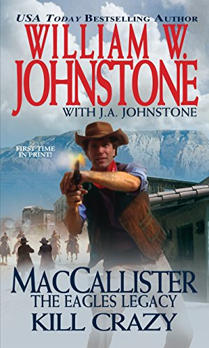 MacCallister: Kill Crazy (A Duff MacCallister Western): Johnstone, William W.,