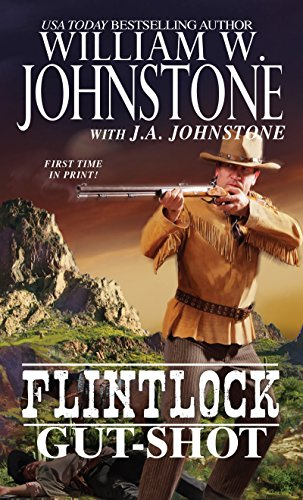 Gut-Shot (Flintlock): William W. Johnstone,