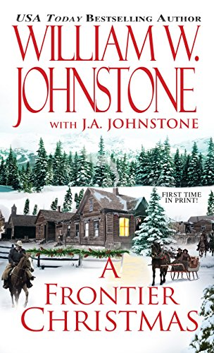 A Frontier Christmas: William W. Johnstone,
