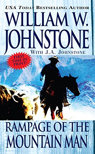 Rampage of the Mountain Man (9780786034116) by William W. Johnstone; J.A. Johnstone