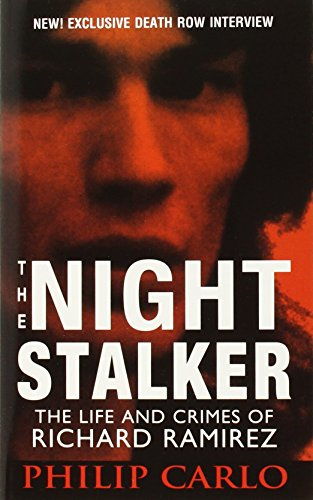 9780786034253: The Night Stalker: The Life and Crimes of Richard Ramirez