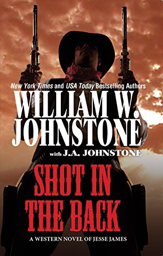 Shot in the Back: Johnstone, William W.,